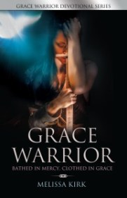 Grace Warrior Bathed in Mercy, Clothed in Grace