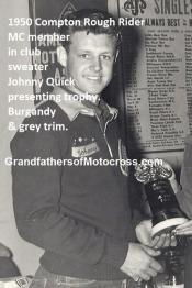 1947 a2c but photo 1950 3-19e Compton Rough rider mc giving 1st for Del 3rd annual H&H Johnny Quick -