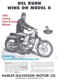 1947 to 1953 did not ride HD until Feb. 1953. Ad model K, Del Kuhn had won Cactus H&H (1)