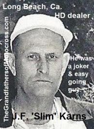 1953 2-1h3 J.F. Slim Karns, (also Karnes, Carnes, Carns) Long Beach HD dealer, joker happy guy