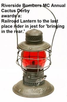 1992 4-25 a59 Railroad Lantern awarded to last rider, Riverside Bombers CACTUS DERBY