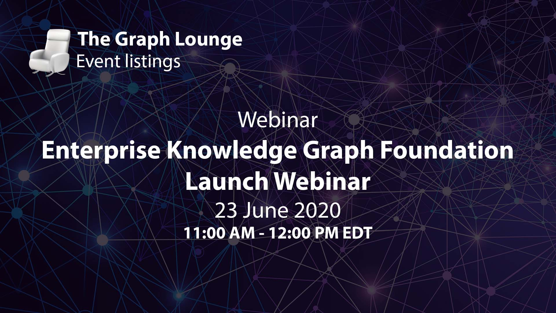 Enterprise Knowledge Graph Foundation (EKGF) Launch Webinar
