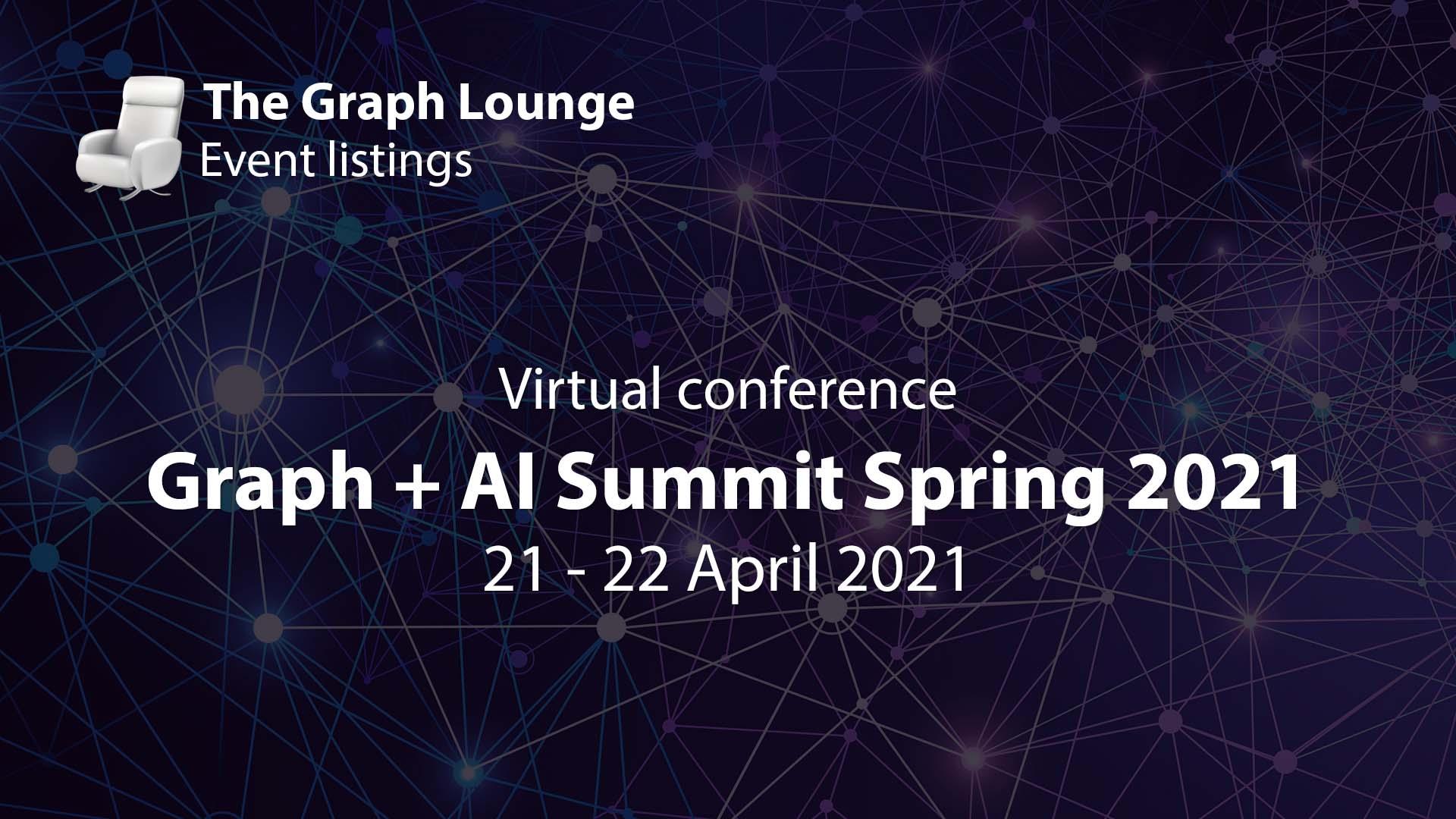 Graph + AI Summit Spring 2021