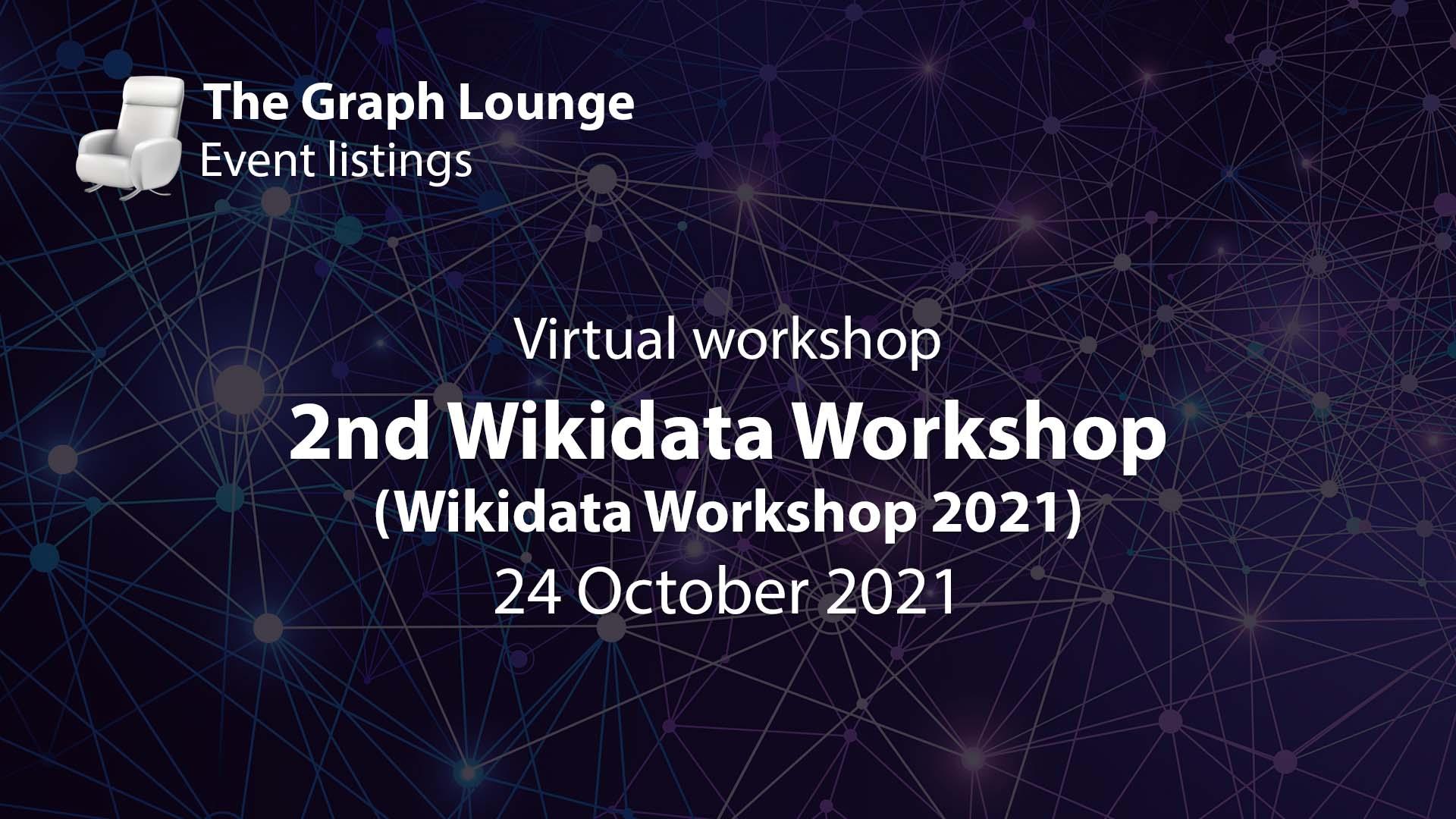 2nd Wikidata Workshop (Wikidata Workshop 2021)