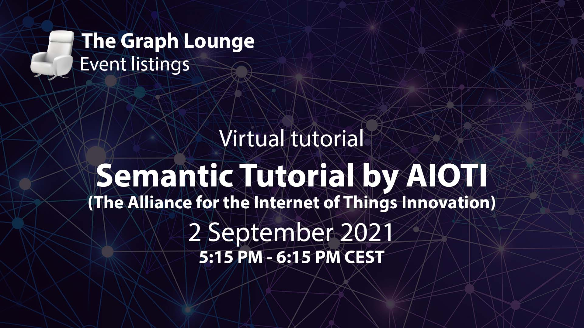 Semantic Tutorial by AIOTI (The Alliance for the Internet of Things Innovation)
