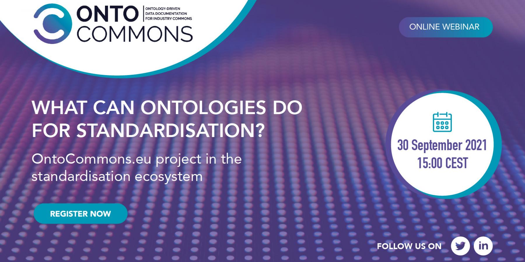 What Can Ontologies Do for Standardisation? OntoCommons.eu Project in the Standardisation Ecosystem