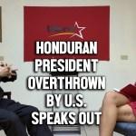 manuel zelaya interview honduras coup