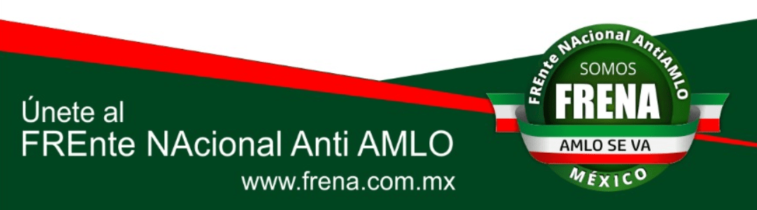 FRENA National anti AMLO Front Mexico