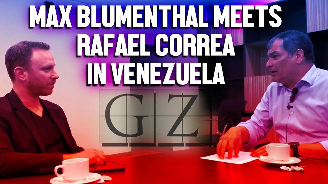 grayzone max blumenthal ecuador rafael correa interview