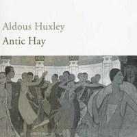 Aldous Huxley's Antic Hay