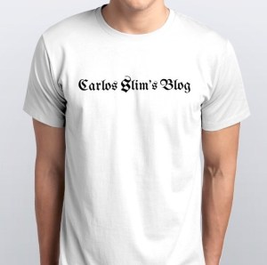 Carlos Slim's Blog Shirt The Great Order