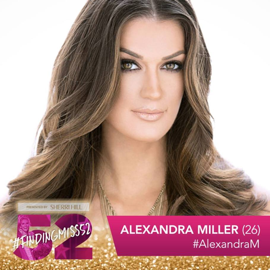 26 year old Alexandra Miller wins Finding Miss 52 USA she will comepte will be the 52nd contestant at this year's Miss USA pageant