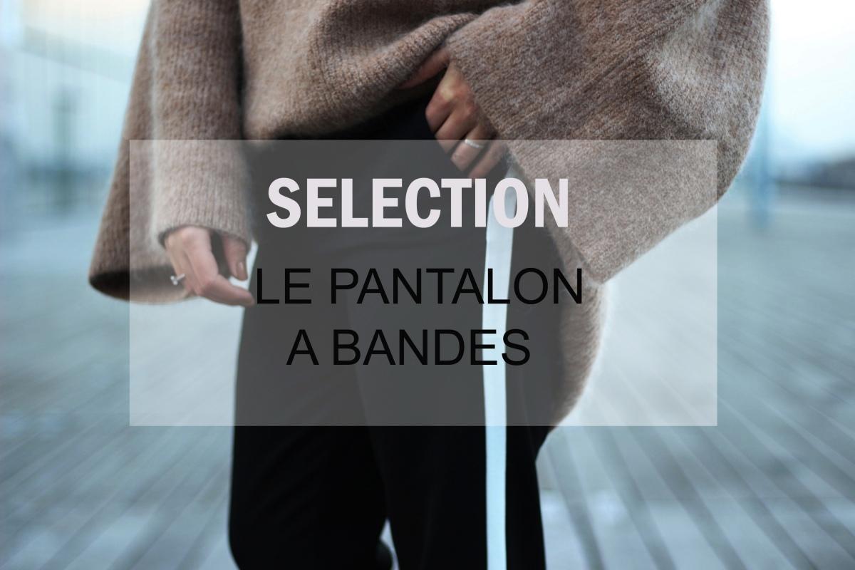Sélection : Le pantalon à bandes