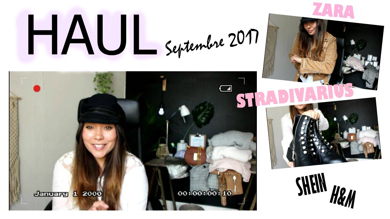 VIDEO HAUL #SEPTEMBRE 2017 : ZARA, STRADIVARIUS, H&M, SHEIN