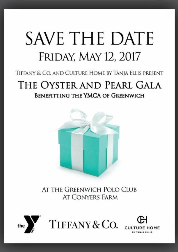 save the date: oyster and pearl gala in confers farm hosted by tiffany & co benefitting the ymca May 12, 2017