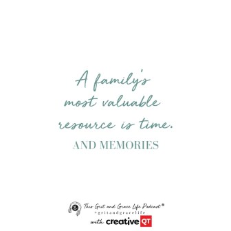 A family's most valuable resource is time and memories.