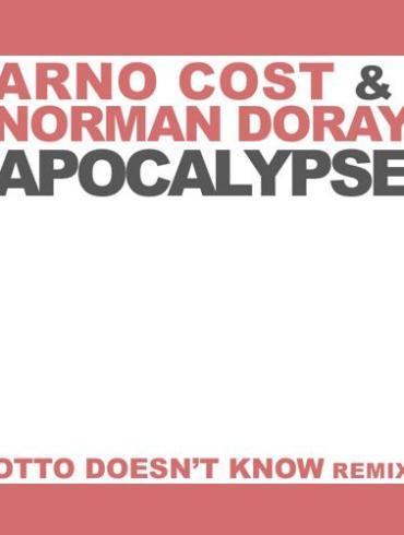 Arno Cost & Norman Doray Otto Knows Apocalyspe remix