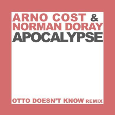 Arno Cost & Norman Doray Otto Knows Apocalyspe remix