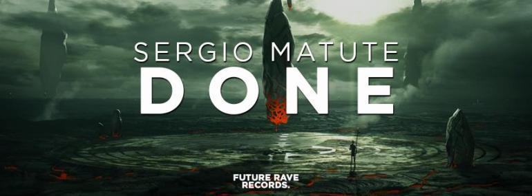 Sergio Matute Done Future Rave Records