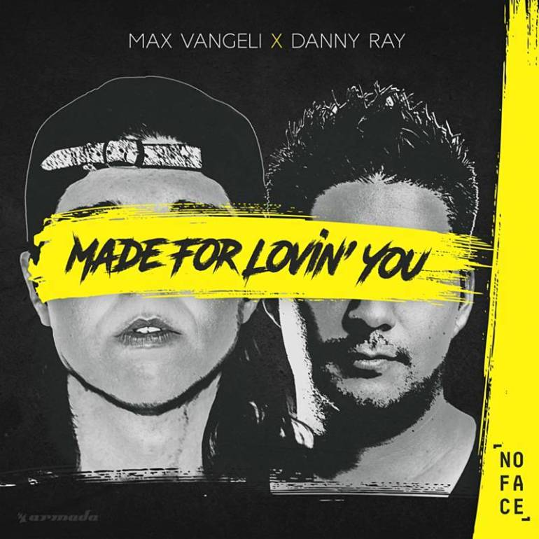 Max Vangeli Danny Ray Made For Lovin' You NoFace Records