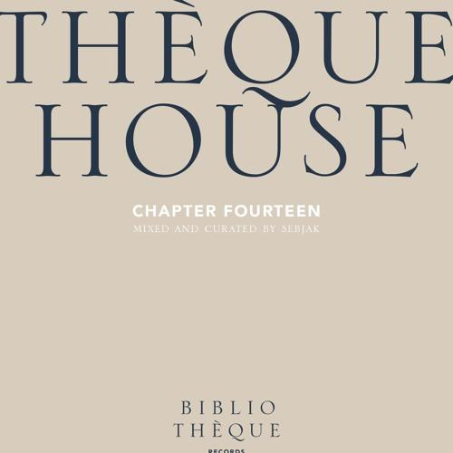 Sebjak THÈQUEHOUSE Chapter Fourteen