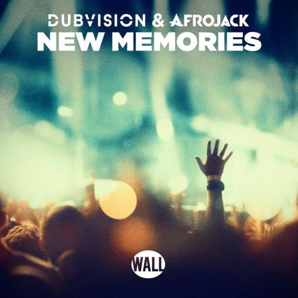 dubvision afrojack new memories wall