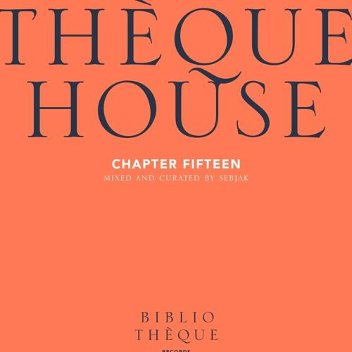 THÈQUEHOUSE fifteen episode sebjak
