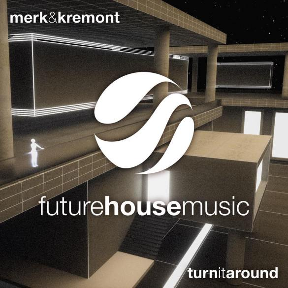 Merk & Kremont Turn It Around Future House Music