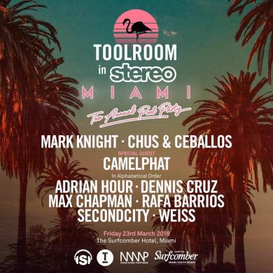 Toolroom Miami Music Week 2018 Mark Knght camelphat