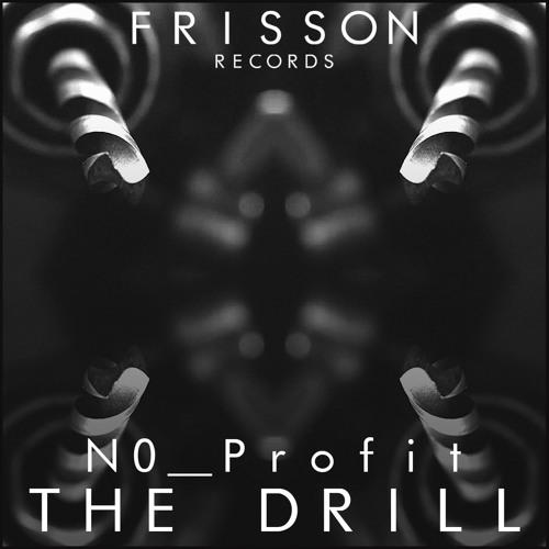 N0_Profit The Drill Frisson Records