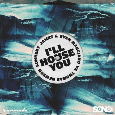 Sunnery James Ryan Marciano Thomas Newson I'll House You