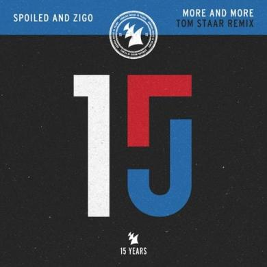 Spoiled and Zigo More And More Tom Staar Remix Armada