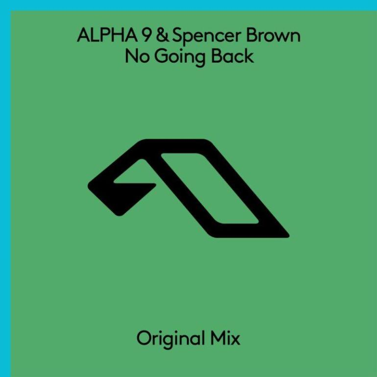alpha 9 spencer brown no going back anjunabeats arty
