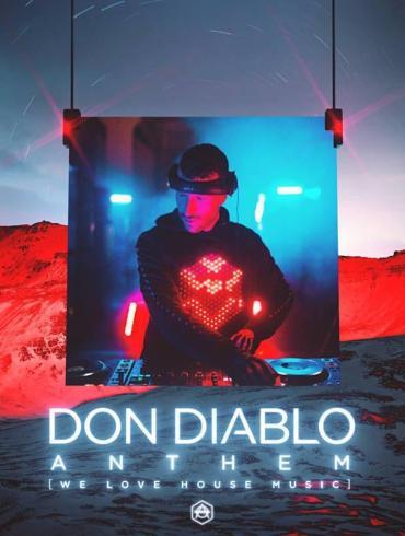 Don Diablo Anthem We Love House Music HEXAGON