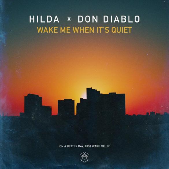 Don Diablo Wake Me When It's Quiet Hilda HEXAGON