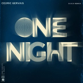 Cedric Gervais Wealth One Night D.O.D remix