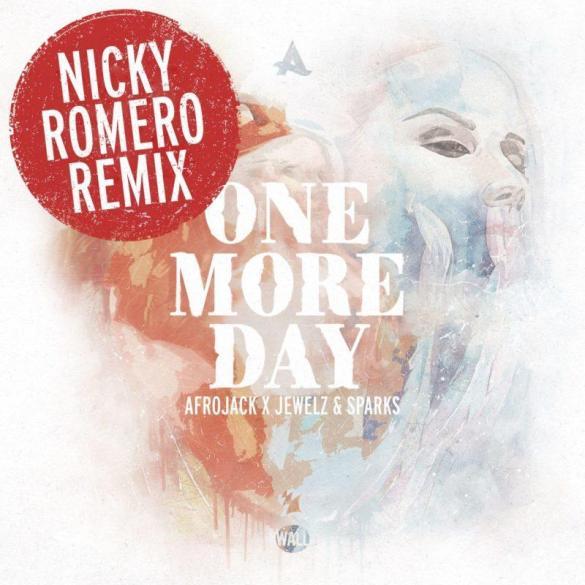 Afrojack Jewelz & Sparks One More Day nicky romero Remix
