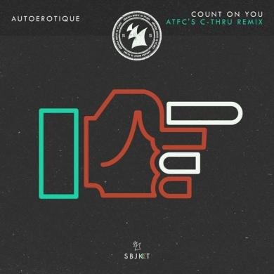 Autoerotique Count On You ATFC's C-thru Remix Armada Subjekt
