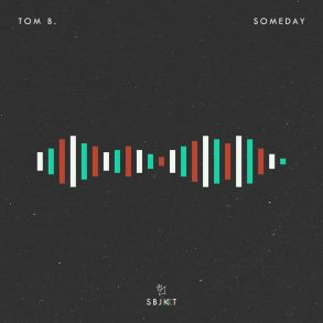 Tom B. Someday Armada Subjekt