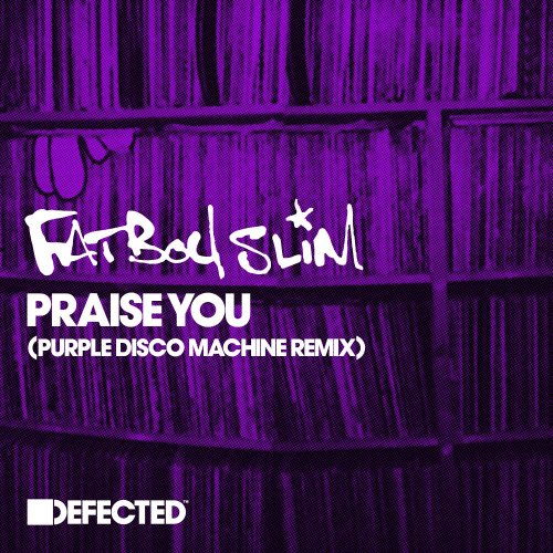fatboy slim Praise You Purple Disco Machine remix
