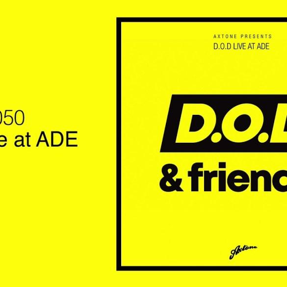 Axtone presents D.O.D Amsterdam ADE