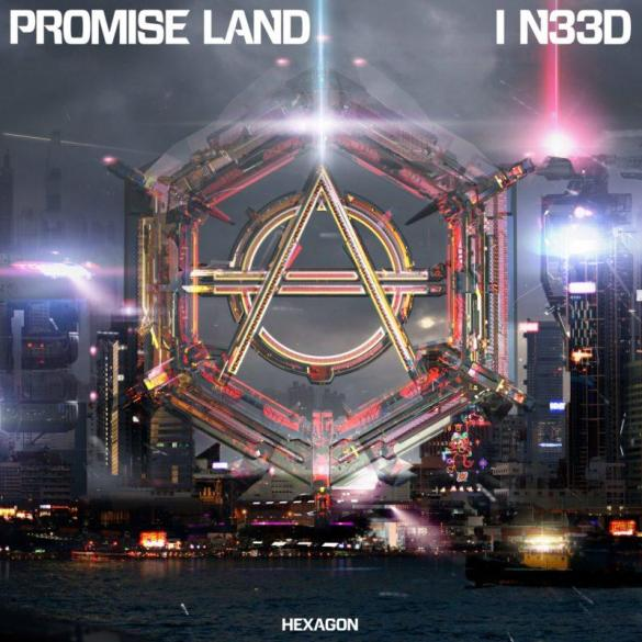 Promise Land I N33d HEXAGON