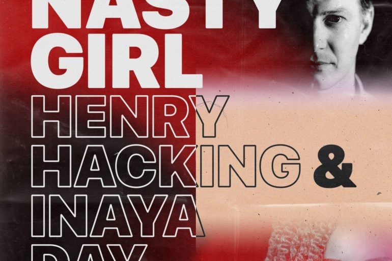 Henry Hacking Inaya Day Nasty Girl David Penn Remix