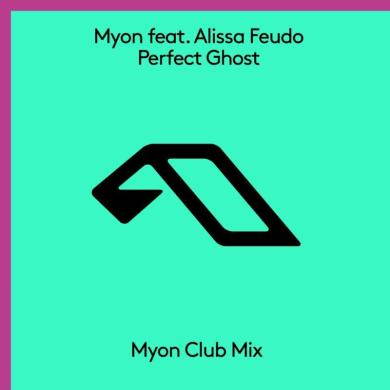 Myon Alissa Feudo Perfect Ghost Anjunabeats