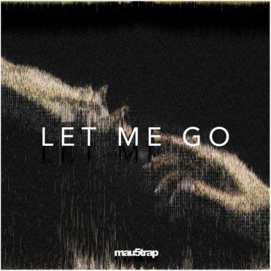 i_o Tommy Trash Let Me Go mau5trap