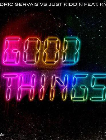 Cedric Gervais vs Just Kiddin feat. Kyan - Good Things Armada