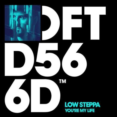 Low Steppa You're My Life Defected