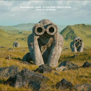 Jean-Michel Jarre If The Wind Could Speak tale of us remix