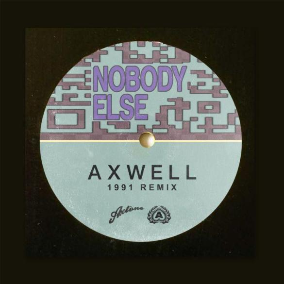 Axwell Nobody Else 1991 remix Axtone