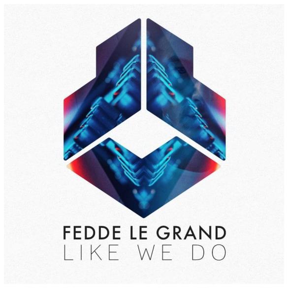 Fedde Le Grand Like We Do The Sound of Tomorrow Soundtrack